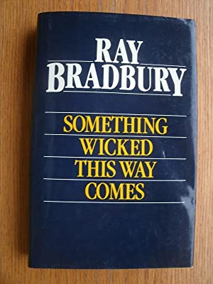 Something Wicked This Way Comes: Bradbury, Ray