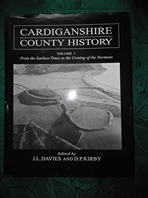 Cardiganshire County History Volume 1: From the Earliest Times to the Coming of the Normans.