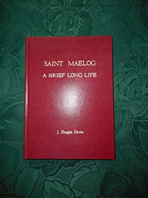 Saint Maelog: A Brief Long Life.