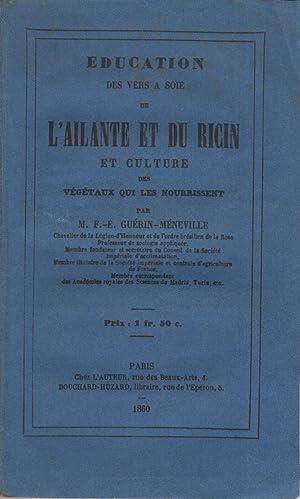 Éducation des vers à soie de l'ailante: F -É Guérin-Méneville