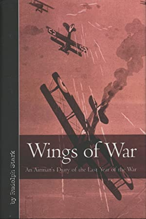 Wings of War: An Airman's Diary of: Rudolph Stark