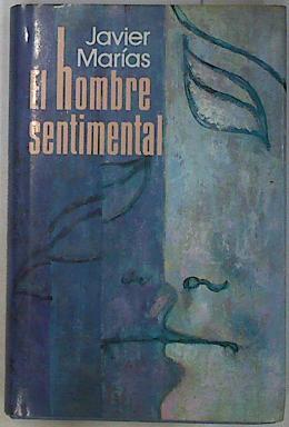 El Hombre sentimental,: Marías, Javier