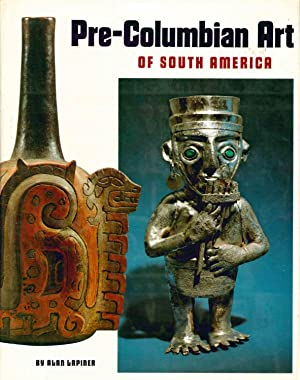Pre-Columbian Art of South America: Lapiner, Alan