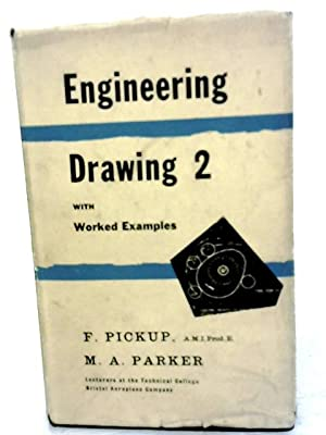 Engineering Drawing With Worked Examples 2: Vol: Pickup & Parker