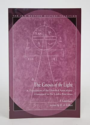 The Gnosis Of the Light: A Translation of the Untitled Apocalypse Contained in the Codex Brucianus