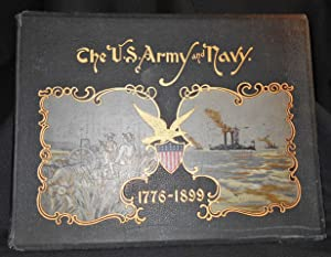 The United States Army and Navy: Their Histories, From the Era of the Revolution to the Close of ...