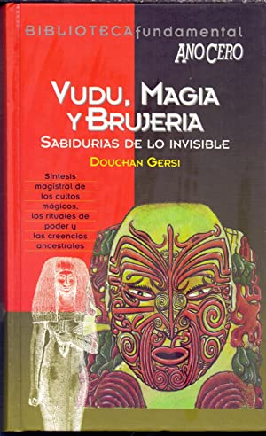 VUDU, MAGIA Y BRUJERIA - SABIDURIAS DE: Douchan Gersi