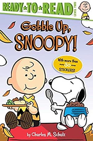 Gobble Up, Snoopy! (Peanuts): Schulz, Charles M.