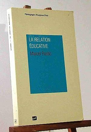 LA RELATION E DUCATIVE: POSTIC Marcel