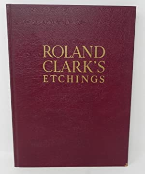 Roland Clark's Etchings (LIMITED TO 2500 COPIES): Roland Clark