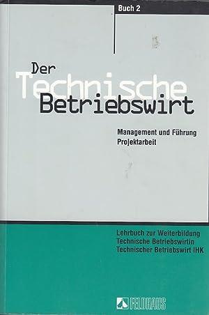 Der Technische Betriebswirt - Gesamtausgabe / Volks-: Beltz, Harald, Elke