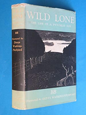 Wild Lone: The Story of a Pytchley: B.B.: Illustrated by