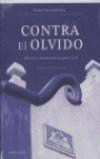 Contra el olvido Historia y memoria de: Francisco Espinosa Maestre