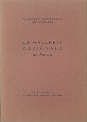 La Galleria Nazionale di Parma: Augusta Ghidiglia Quintavalle