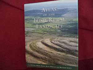 Atlas of the Irish Rural Landscape.: Aalen, F.H.A. et