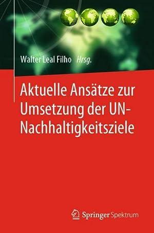 Aktuelle Ansätze zur Umsetzung der UN-Nachhaltigkeitsziele: Walter Leal Filho