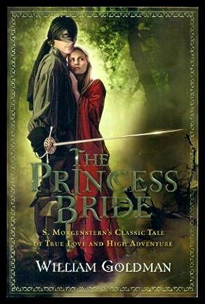 THE PRINCESS BRIDE - S. Morgenstern's Classic: Goldman, William
