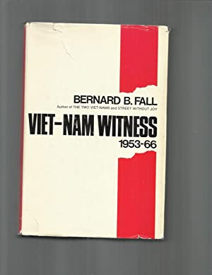 VIETNAM WITNESS: 1953~66: Fall, Bernard B.