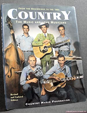 Country: The Music and The Musicians: From the Beginnings to the '90s