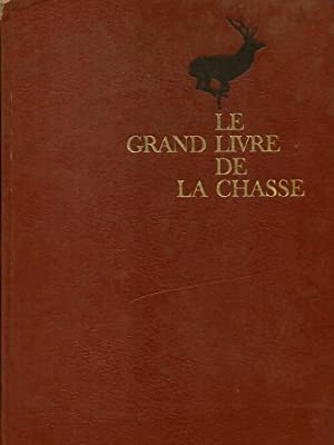 Le grand livre de la chasse Tome: Arnaud De Monbrison