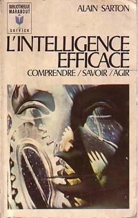 L'intelligence efficace - Alain Sarton: Alain Sarton