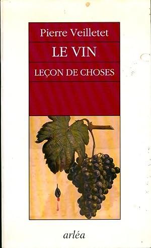 Le vin, leçon de choses - Pierre: Pierre Veilletet