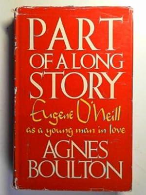 Part of a long story: Eugene O'Neill: BOULTON, Agnes