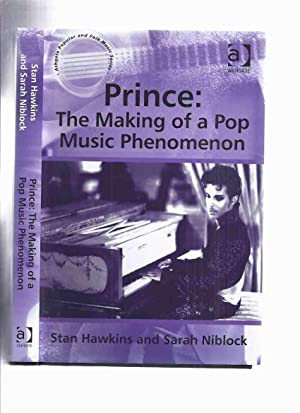 PRINCE: The Making of a Pop Phenomenon -by Stan Hawkins (signed) and Sarah Niblock / Ashgate Popu...