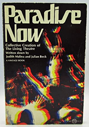 Paradise Now Collective Creation of the Living: Malina, Judith &