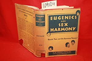 Eugenics and Sex Harmony: The Sexes, Their: Rubin, Herman H.