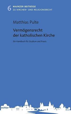 Vermögensrecht der katholischen Kirche : Ein Handbuch: Matthias Pulte