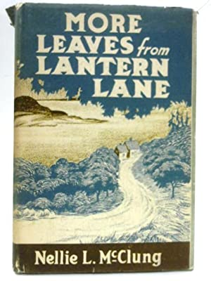 More leaves from Lantern Lane: Nellie L McClung