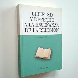 Libertad y derecho a la enseñanza de: Jesús López Medel