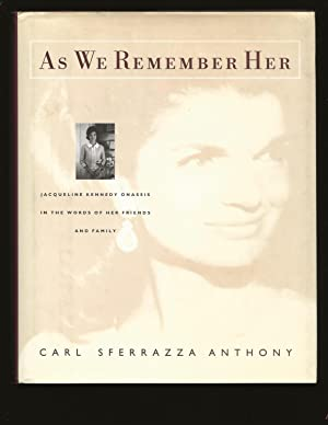 As We Remember Her: Jacqueline Kennedy Onassis In The Words Of Her Family And Friends (Signed and...