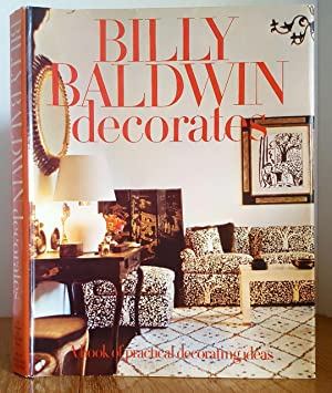 BILLY BALDWIN DECORATES: Baldwin, Billy