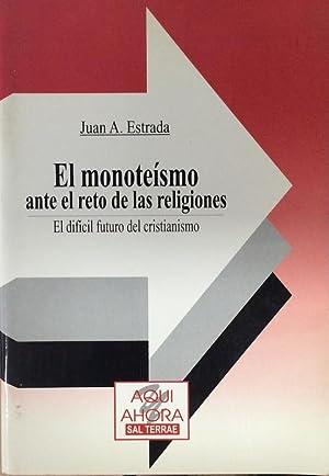 El monoteísmo ante el reto de las: Juan Antonio Estrada