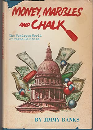 Money, Marbles and Chalk: The Wondrous World of Texas Politics (Signed)
