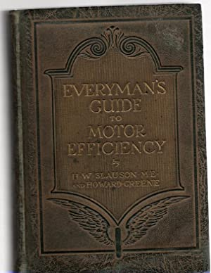 Everyman's Guide to Motor Efficiency Simplified Short-Cuts: Slauson, H.W. and