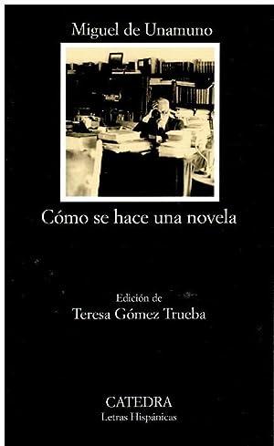 CÓMO SE HACE UNA NOVELA. Edición de: Unamuno, Miguel de.