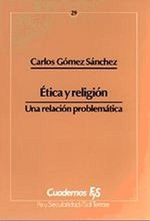 Etica y religión: Gómez Sánchez, Carlos