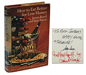 How to Eat Better for Less Money: Beard, James; Aaron,