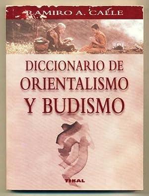 DICCIONARIO DE ORIENTALISMO Y BUDISMO: CALLE, RAMIRO A.