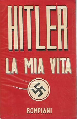 A.Hitler: La mia vita