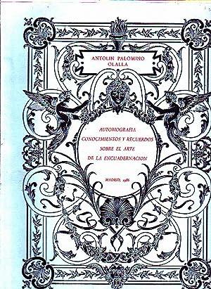 AUTOBIOGRAFIA CONOCIMIENTOS Y RECUERDOS SOBRE EL ARTE: PALOMINO OLALLA, Antolin.
