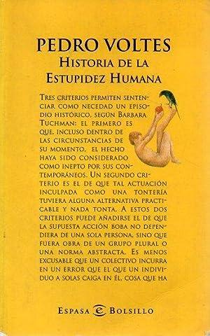 HISTORIA DE LA ESTUPIDEZ HUMANA.: VOLTES, Pedro.