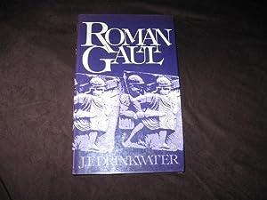 Roman Gaul: The Three Provinces, 58 BC: J. F. Drinkwater