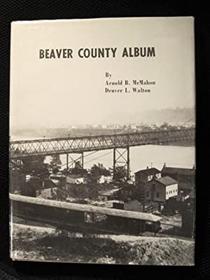 Beaver County Album [Inscribed by Both Authors]: Arnold B. McMahon;