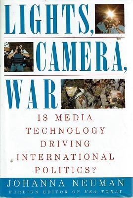Lights, Camera, War: Is Media Technology Driving: Neuman Johanna