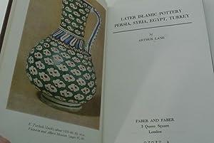 Later Islamic pottery Persia, Syria, Egypt, Turkey: Lane, Arthur: