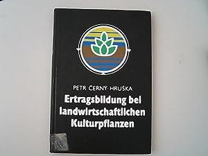 Ertragsbildung bei landwirtschaftlichen Kulturpflanzen.: Petr, Jiri und